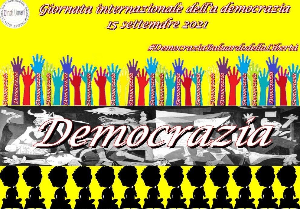 Il Coordinamento Nazionale dei Docenti della disciplina dei Diritti Umani in occasione della XIV Giornata Mondiale della Democrazia che si celebra il 15 settembre di ogni anno intende riflettere sul concetto di democrazia come baluardo dei diritti dell'uomo